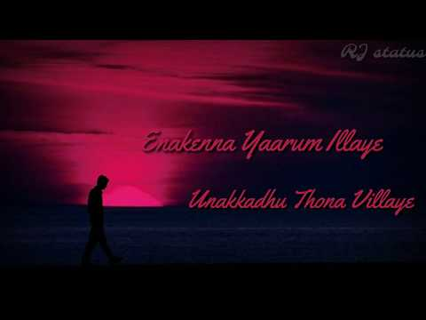 Enakena yarum illaye lyrics|Download👇| Tamil whatsapp status|RJ status