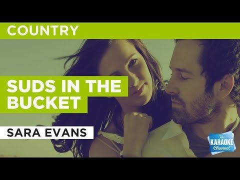 """Suds in the Bucket in the Style of """"Sara Evans"""" with lyrics (no lead vocal)"""