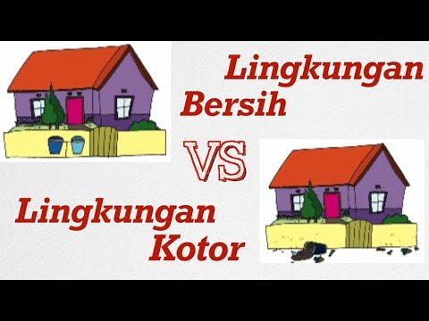 Kelas 01 - Bahasa Indonesia - Lingkungan Bersih Vs Lingkungan Kotor   Video Pendidikan Indonesia
