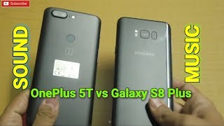 OnePlus 5T vs Galaxy S8 Plus - Sound Test | Music Test