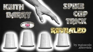 KEITH BARRY   SPIKE CUP TRICK REVEALED