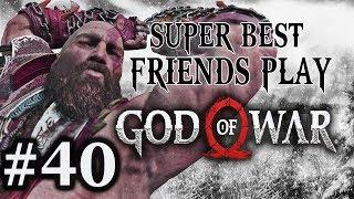 Super Best Friends Play God of War (Part 40)