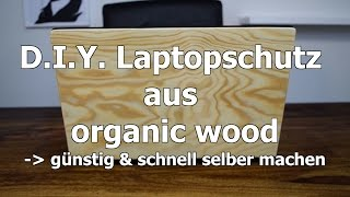 #DIY // 1. Laptopschutz aus echtem Holz // günstig & schnell selbst gemacht