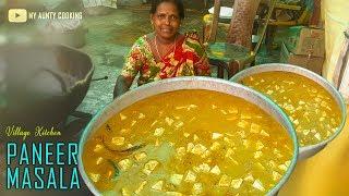 PANEER MASALA ORIGNaL DHABA STYEL || Tasty Panner Masala My Aunty for 300 people | Village Kitchen