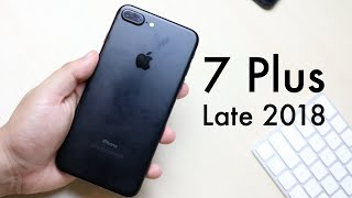 Should You Buy An iPHONE 7 PLUS In LATE 2018? (Review)
