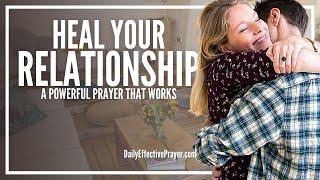 Prayer For Healing Relationships - Prayer For Restoration Of Relationships