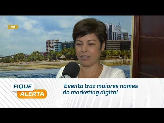 Evento traz maiores nomes do marketing digital para Alagoas