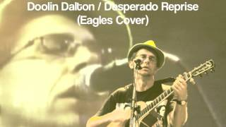 """Doolin Dalton & Desperado Reprise""  (Eagles Cover)"