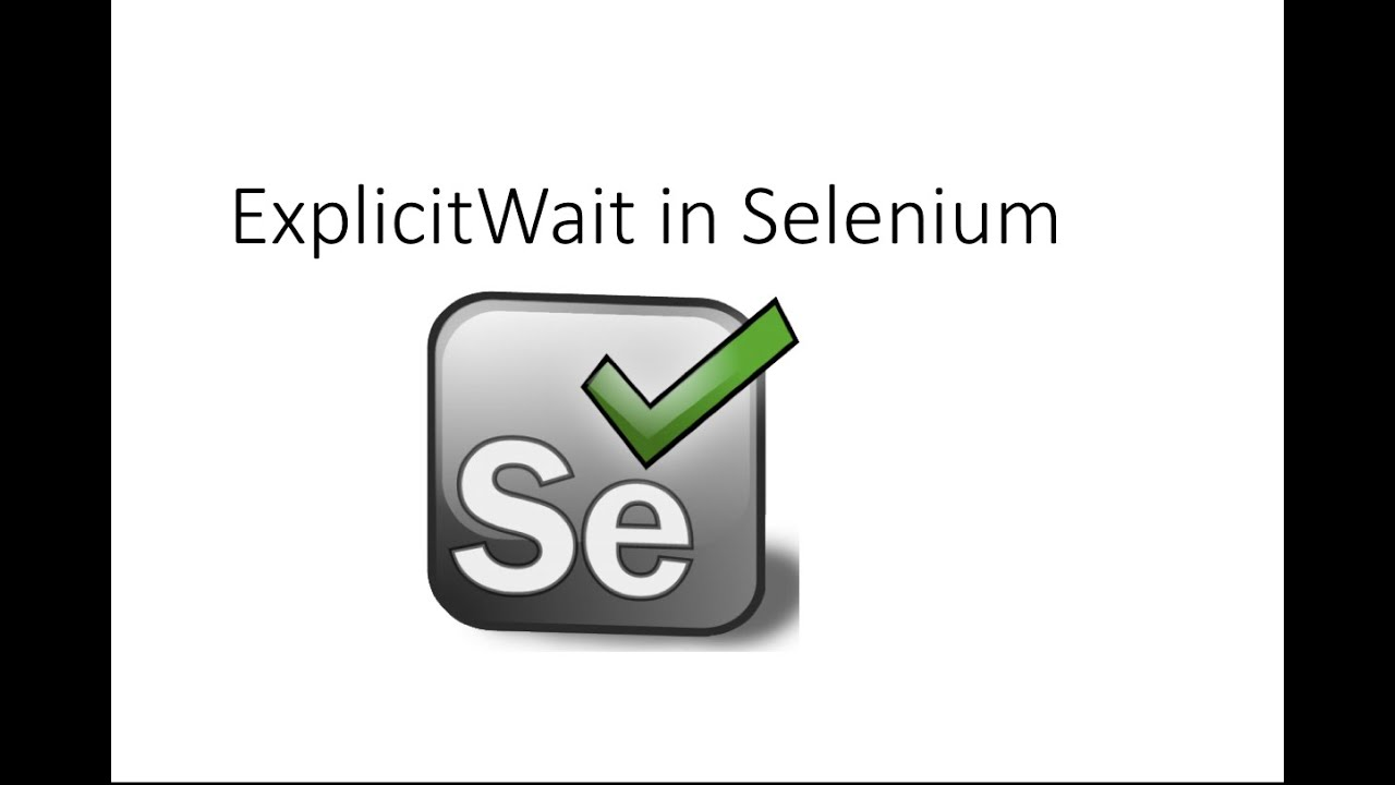How to Use Explicit Wait in Selenium Webdriver Mostly Used