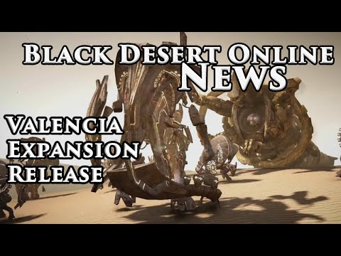 Black Desert Online News: Valencia Expansion Release
