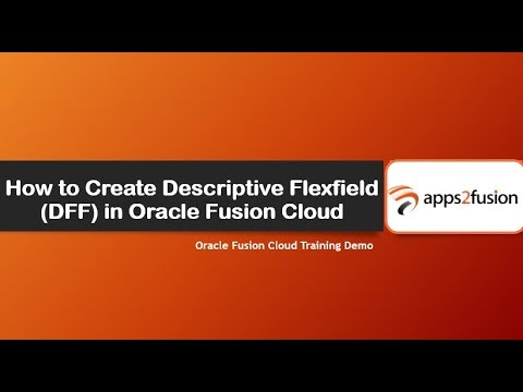 How to Create Descriptive Flexfield (DFF) in Oracle Fusion Cloud
