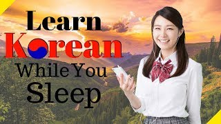 Learn Korean While You Sleep 😀 Most Important Korean Phrases and Words 😀 English/Korean (8 Hours)