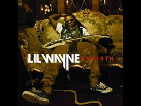 NEW Lil Wayne - Rebirth - I'm So Over You  (DOWNLOAD + LYRICS!!!) 2010