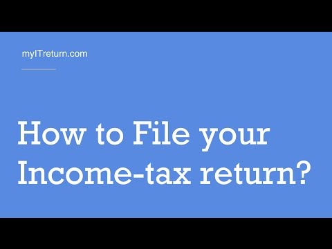 File Income tax return. Income tax India eFiling Guide - myITreturn