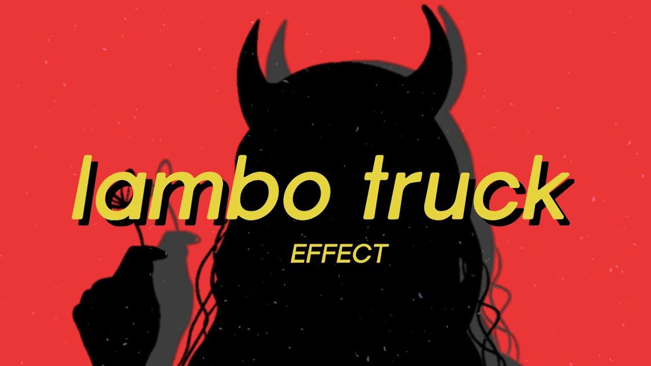 Lambo Truck - EFFECT (Lyrics) prod by bamielson