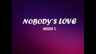 "Download Lagu NOBODY""S LOVE | MAROON 5 | MELODIOUS LYRICS mp3"