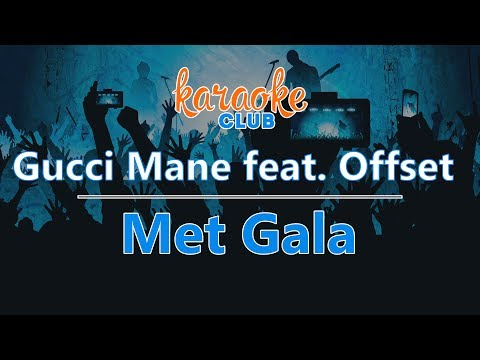 Gucci Mane - Met Gala (feat. Offset) (Karaoke Version)