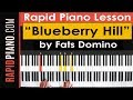 "How To Play ""Blueberry Hill"" by Fats Domino - Piano Tutorial & Lesson (Part 1)"