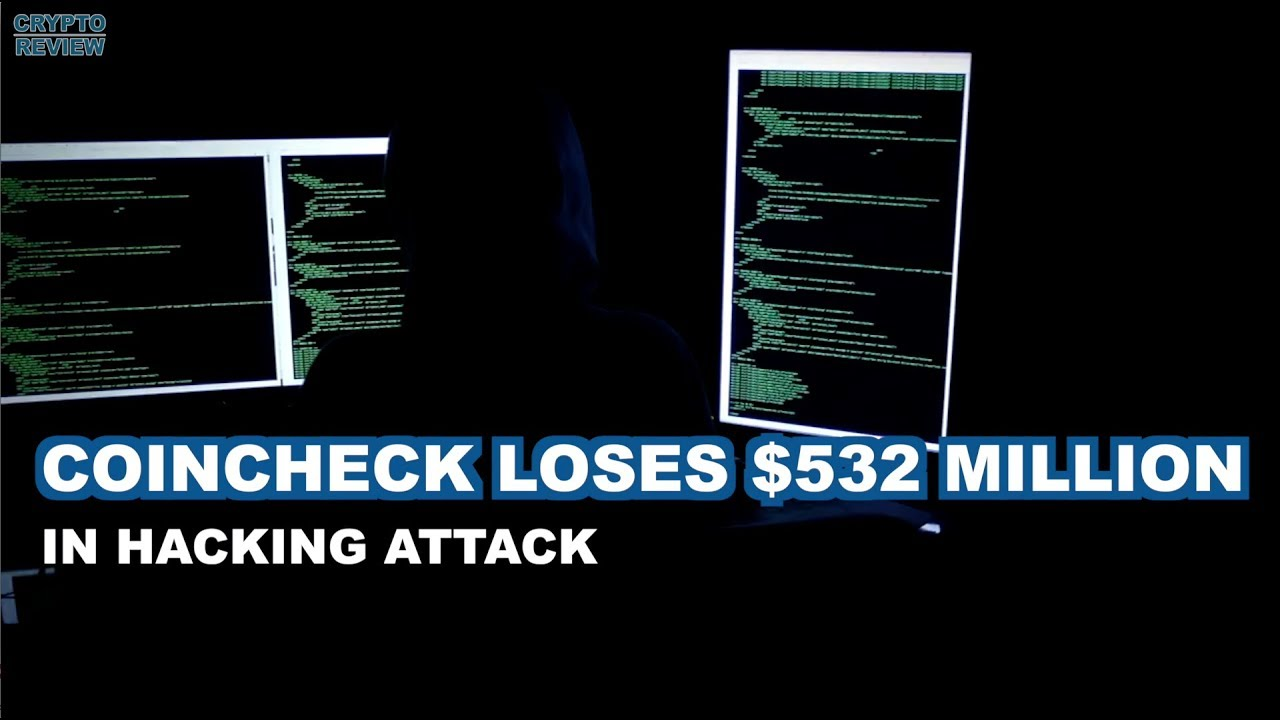 Coincheck Loses $532 Million in Cryptocurrency Hack Attack