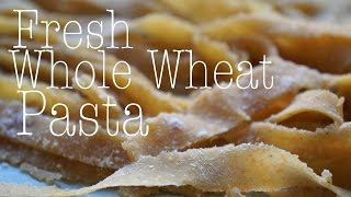 معكرونة مصنوعة باليد من دقيق القمح الكامل Whole Wheat Pasta By Hand From Scratch