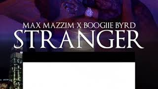 Max Mazzim - Stranger ft. Boogiie Byrd ( Video TRAILER)