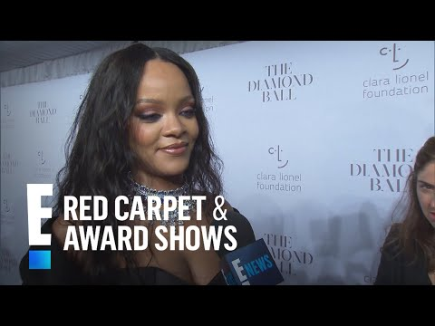 Rihanna Explains Her Love for Giving at The Diamond Ball | E! Live from the Red Carpet
