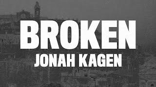 """Jonah Kagen - Broken (Lyrics) """"I'm broken, tell you I'm fine"""""""
