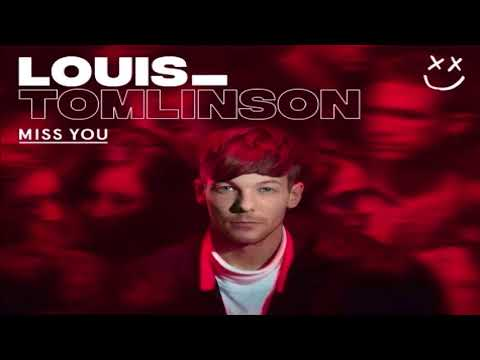 Louis Tomlinson - Miss You (Official Clean Version)