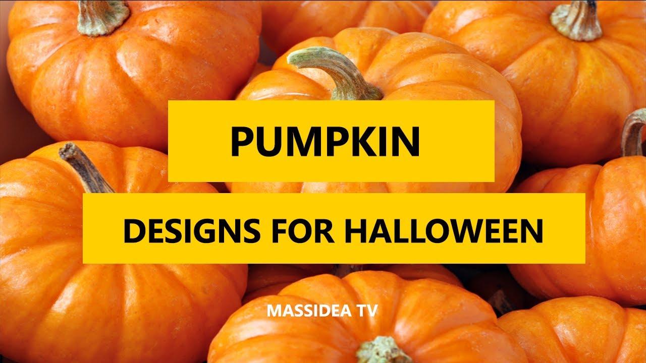 40+ best pumpkin designs for halloween 2017 - youtube