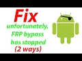 How to Fix Unfortunately the FRP Bypass has stopped (2 ways)