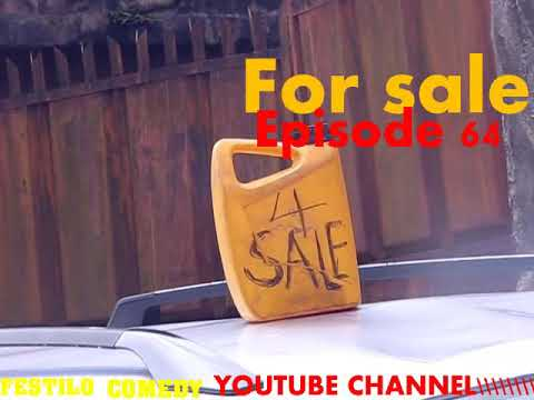 Video: Festilo comedy - For Sale: episode 64 Movie / Tv Series