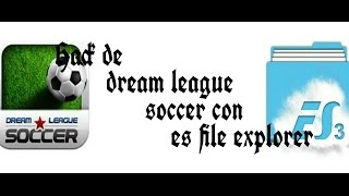 hack de dream league soccer con es file explorer