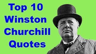 Top 10 Sir Winston Churchill Quotes | Quotes for Inspiration