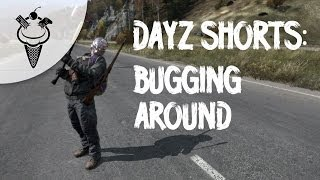 DayZ Shorts: Bugging Around Thumbnail