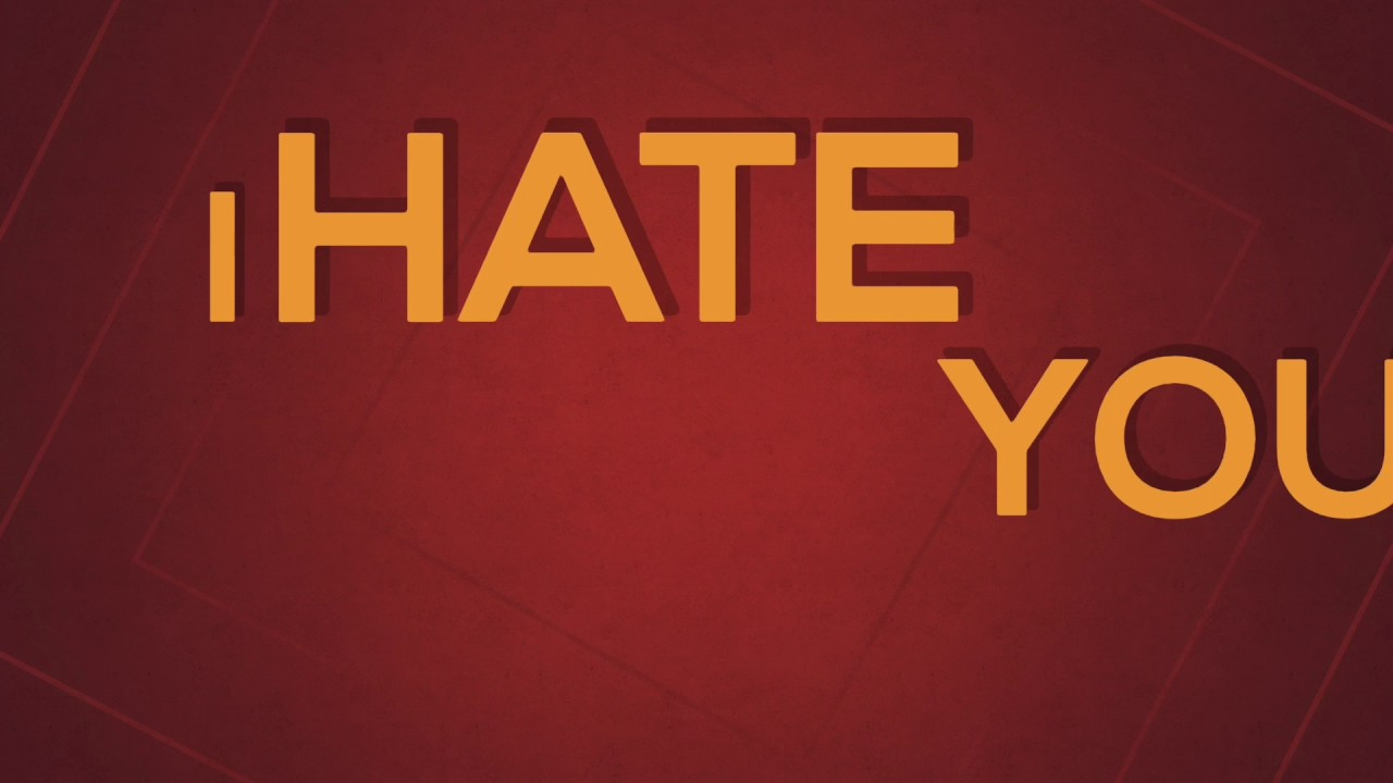I hate you like I love you Quotes About Life