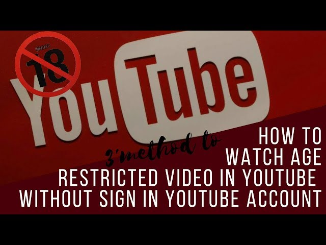 How To Watch Age Restricted Video In Youtube Without Sign in Your Youtube Account [3-Methods]