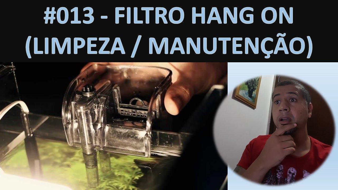 Manutenção do Filtro Hang On  - #013