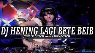 Download lagu DJ HENING LAGI BETE [ DJ TERBARU JUNGELDUTCH 2020] #SUKADUTCH BY HERY