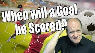Peter Webb, Bet Angel - When is a goal likely to be scored?