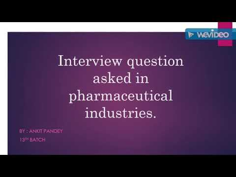 interview question asked in pharmaceutical industries.