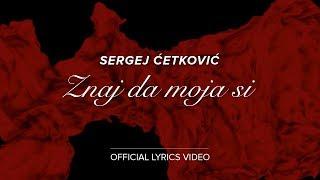 Gambar cover SERGEJ CETKOVIC // ZNAJ DA MOJA SI (OFFICIAL LYRICS VIDEO)