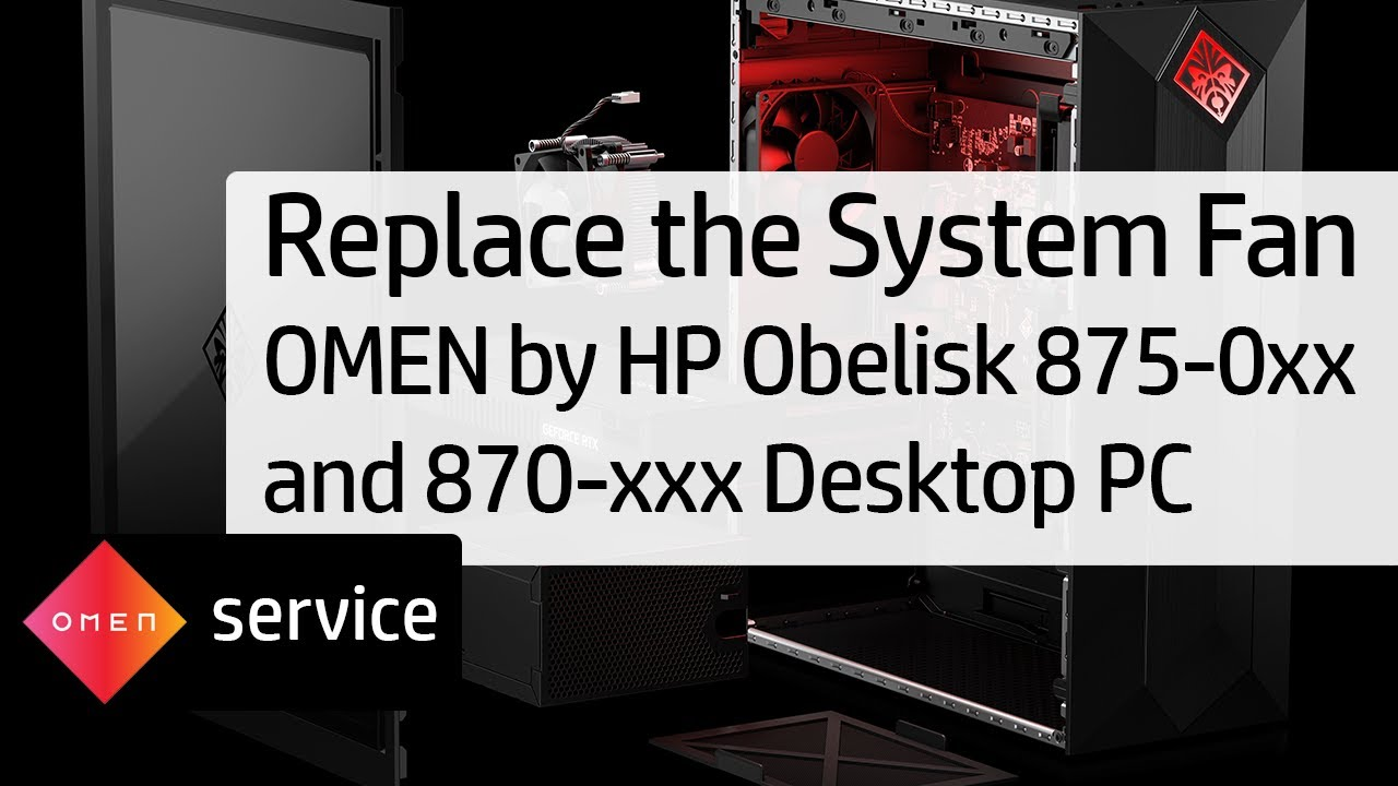 Replace The System Fan Omen By Hp Obelisk 875 0xx And 870 Xxx