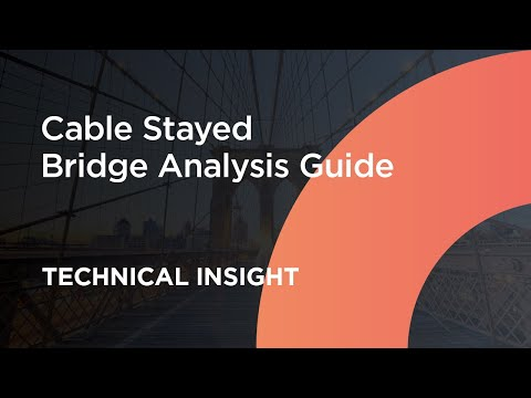 Cable Stayed Bridge Analysis   midas Civil Webinar