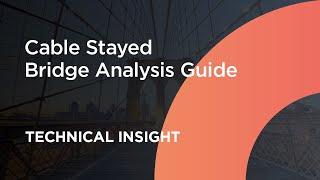 Cable Stayed Bridge Analysis   Midas Civil Webinar