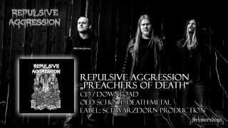 """Repulsive Aggression """"Preachers of Death"""""""