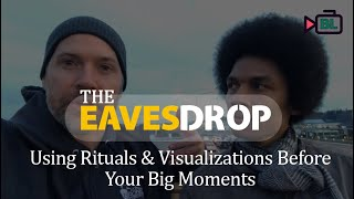 Using Rituals & Visualizations   The EavesDrop with Bronkar Lee and Guest Aaron Williams