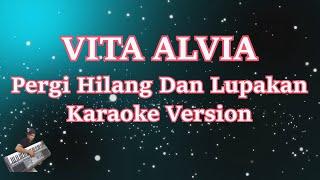 PERGI HILANG DAN LUPAKAN - VITA ALVIA - REMEMBER OF TODAY (Karaoke Lirik Tanpa Vocal)