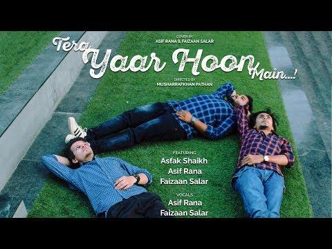 Download Lagu  Tera Yaar Hoon MainCover | Ft. Asfak and Asif | Arijit singh | Sonu ke titu ke sweety Mp3 Free