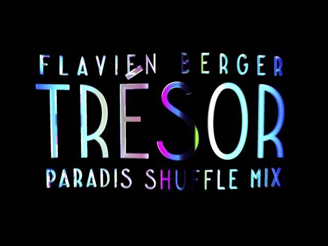 Flavien Berger - Trésor (Paradis Shuffle Mix)