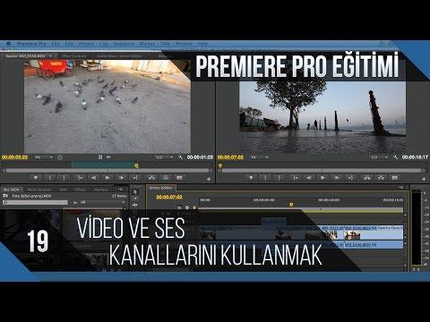 Premiere Pro Eğitimi 19 - Video Ve Ses Kanallarını Kullanmak
